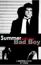 Summer with The Bad Boy by Tori98