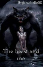 The beast and me by jezzabelle50