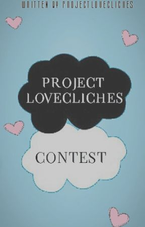 PROJECT LOVE CLICHES • Contest  by ProjectLoveCliches