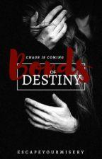 Bonds of Destiny by EscapeYourMisery