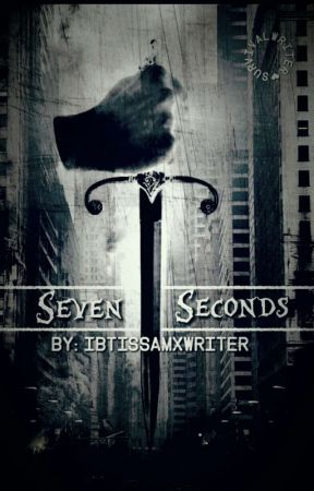 Seven Seconds - Boek 5 by ibtissamxwriter
