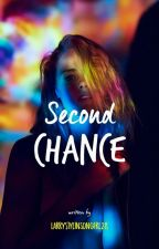 Second Chance  by LarryStylinsonGirl28