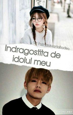Îndrăgostită de idolul meu by _HyeAh_