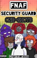 FNAF Security Guards (One-Shots) by ___Mystic___