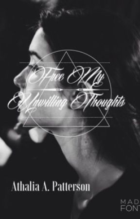 Free My Unwilling Thoughts by story_friend