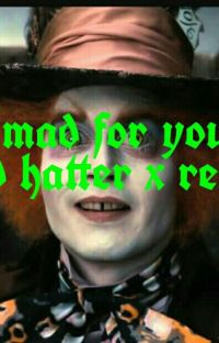mad for you (mad hatter x reader) cover