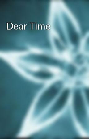 Dear Time by CameronCalloway