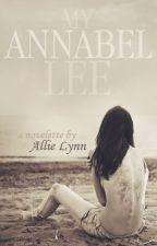 My Annabel Lee - A Novelette by LifeLustingDreamer