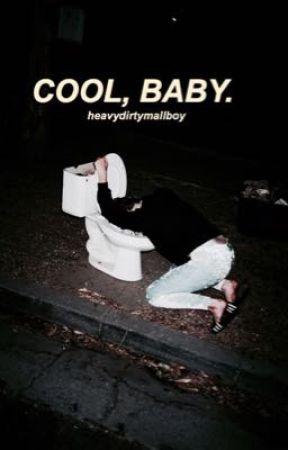 cool, baby. ➳ kellic by HeavyDirtyMallBoy
