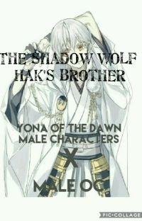 The shadow wolf hak's brother(yona of the dawn male characters x male oc cover