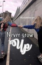 Never grow up by marylingraham