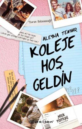 KOLEJE HOŞGELDİN ( KİTAP OLDU ) by Aleyna_Temur