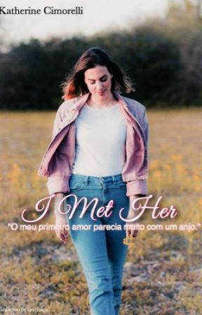 I Met Her (Brurine Fanfiction) by itsdaurenyo