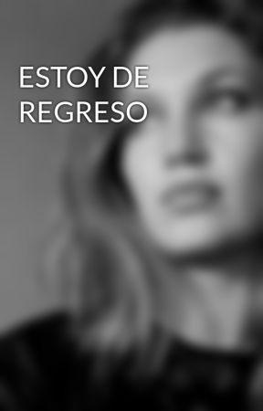 ESTOY DE REGRESO by YolandaNavarro7