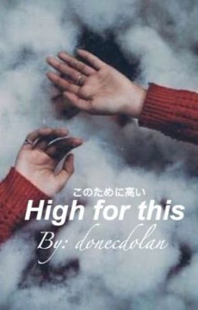 High for this • E.D by donecdolan