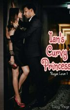 Ian's Curvy Princess (Royal Love 1) by CrazyBookworm1997
