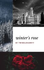 Winter's Rose ~A Beauty and the Beast Retelling~ by twinkleharryy