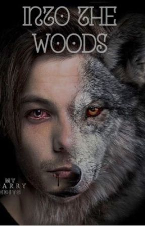 Book 1: Into the Woods   Larry Stylinson ❀ [Werewolf AU] by LittleBubbleStyles