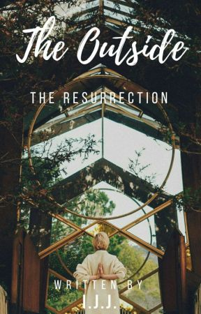 The Outside: The Resurrection by Macer_Mirage