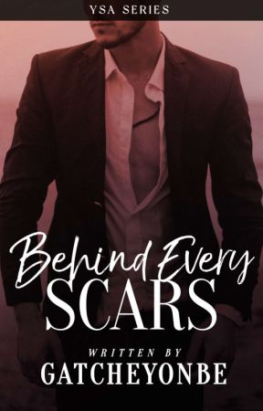 Behind Every Scars [COMPLETED] by GatcheYonbe