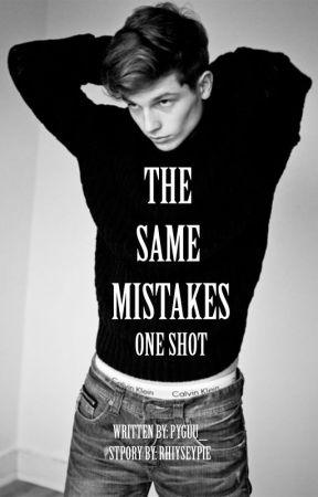 The Same Mistakes (One Shot) [BOYXBOY] by Pyguu_