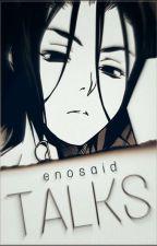 enosaidTALKS | otaku story  by Enosaid