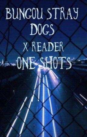 Bungou Stray Dogs x Reader Oneshots by cherikoya