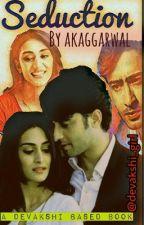 Devakshi FF: Seduction by akaggarwal