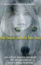 The beast inside her beauty  by Secret_Amanda