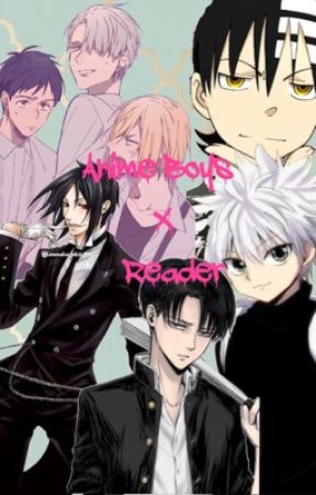 Anime Boys X Reader One Shots [Smut & Lemons included] (REQUESTS CLOSED) by Bruattackonlevi