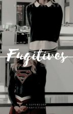 Fugitives (A SuperCorp Fanfiction) by This-is-the-end