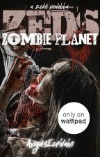 ZEDS: Zombie Planet (A ZEDS Spinoff Novella) by AngusEcrivain