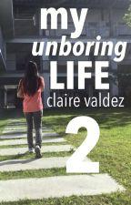 My Unboring Life Vol. 2 by ClaireValdez