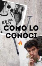 COMO LO CONOCÍ 🔥 by -RNDLS-