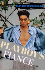 Playboy's Fiancé by kpoprocks44