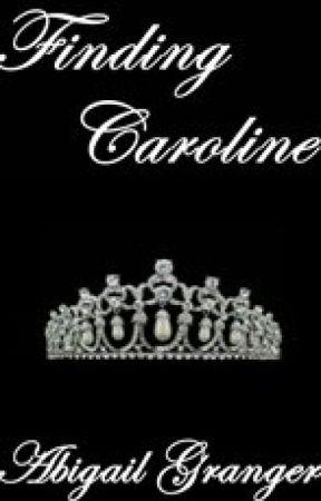 Finding Caroline by AbigailGranger