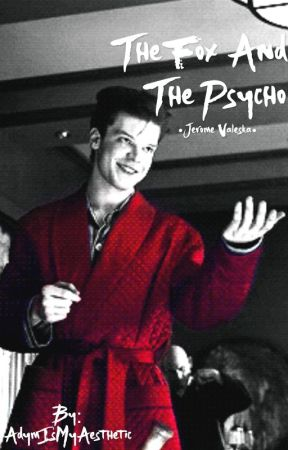 The Fox And The Psycho ( Jerome X Reader ) by 50ShadesBro