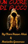 Un Cuore Di Fuoco ♡ (IN REVISIONE) cover