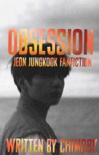 OBSESSION -JJK FF- •hiatus• by chimoby