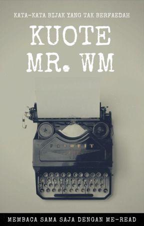KUOTE MR. MW by mauulanawisnu
