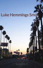 Luke Hemmings Smut by bopppp1