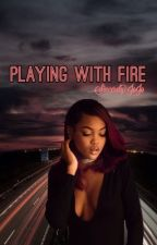 Playing With Fire by Sincerely_JoJo