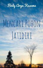 Mencari Pohon Jatidiri by FindyAryaKusuma