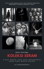 Koleksi Seram by chubspineapple