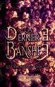 Les Chroniques d'Idan (tome 1) : La Dernière Banshee by QueenCharlieBradbury