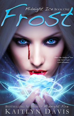 Frost (Midnight Ice Book One) - Preview! by KaitlynDavisBooks