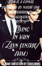 living in Vain (zayn centric/ziam) by fabulumms