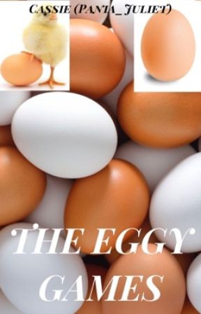The Eggy Games | AN EGG GROUP CHAT FANFICTION by Pania_Juliet