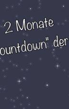 """2 Monate-Der """"Countdown""""der Tage by PrincessinPink14"""