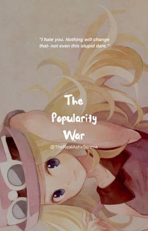The Popularity War by TheRealAshXSerena